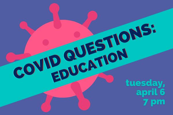 COVID Questions: K-12 Education set for April 6